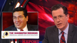 Stephen Colbert mocks Washington Redskins owner Dan Snyder.