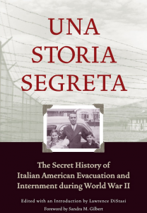 """Una Storia Segreta: The Secret History of Italian American Evacuation and Internment During World War II"" (2001, Heyday Books)"